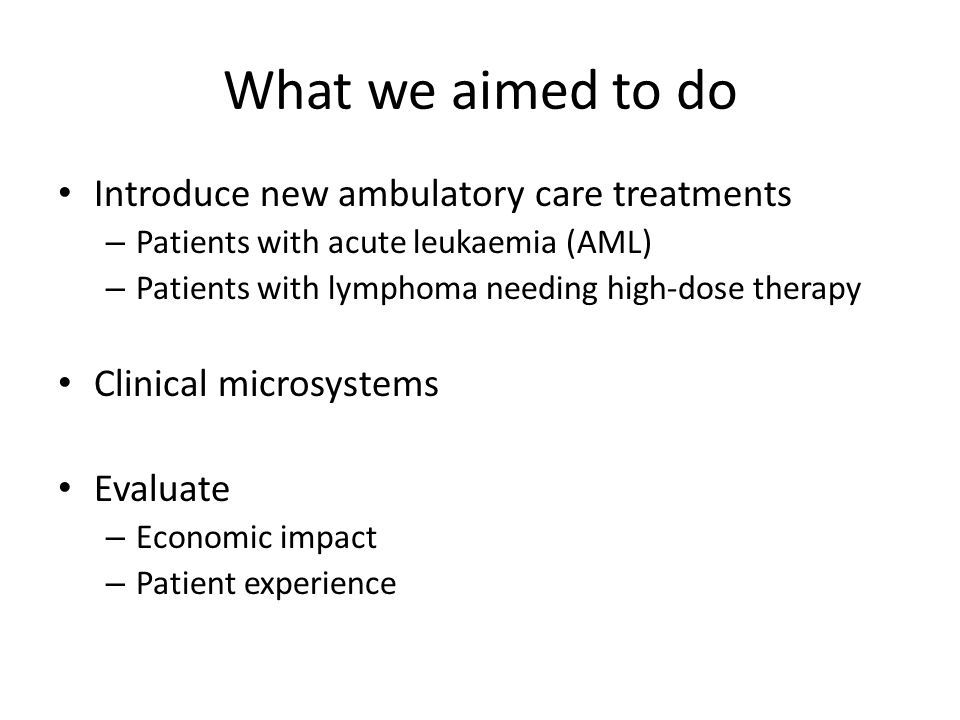What we aimed to do Introduce new ambulatory care treatments