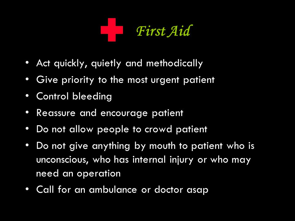First Aid Act quickly, quietly and methodically