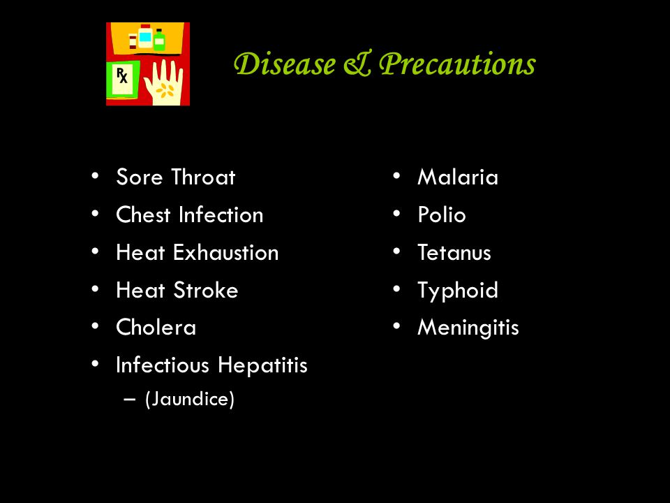 Disease & Precautions Sore Throat Chest Infection Heat Exhaustion