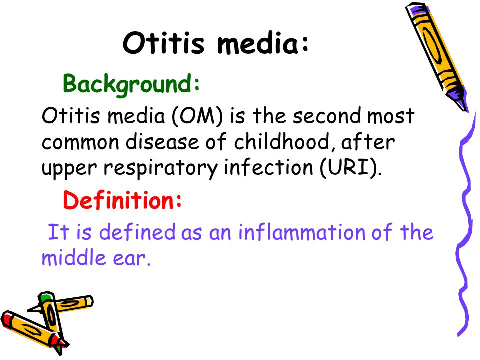 Otitis media: Background: Definition: