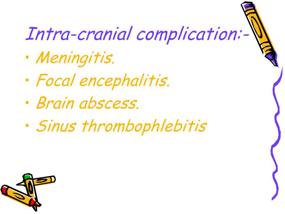 Intra-cranial complication:-