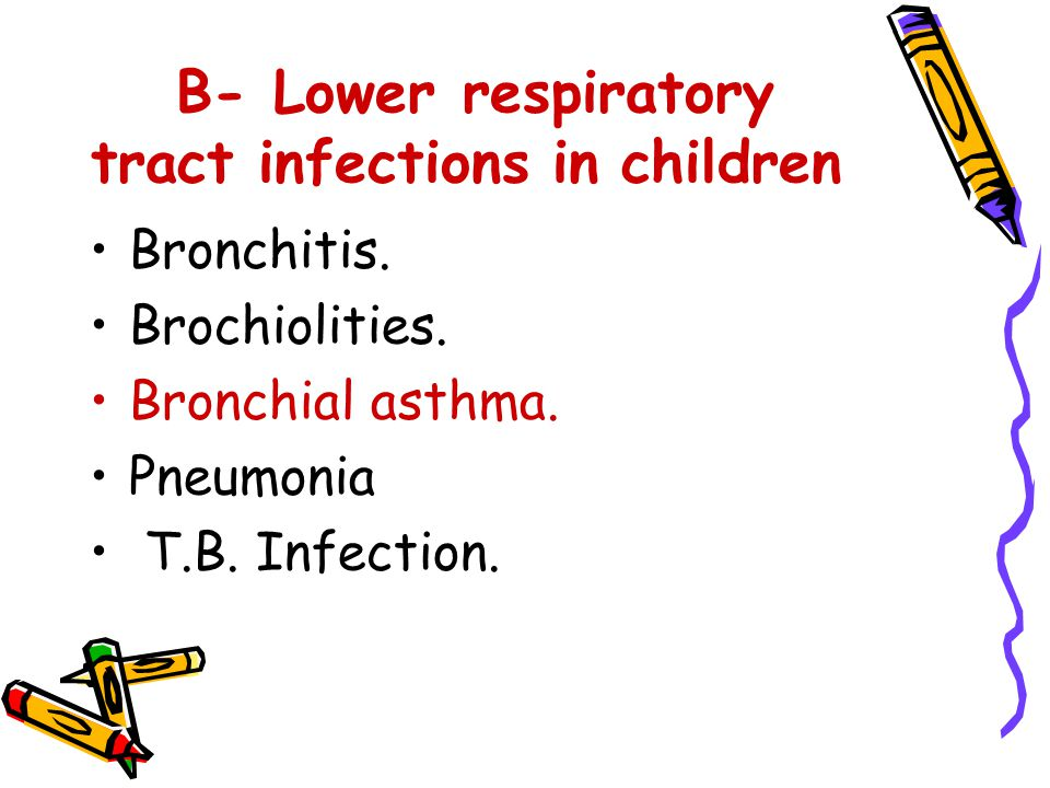 B- Lower respiratory tract infections in children