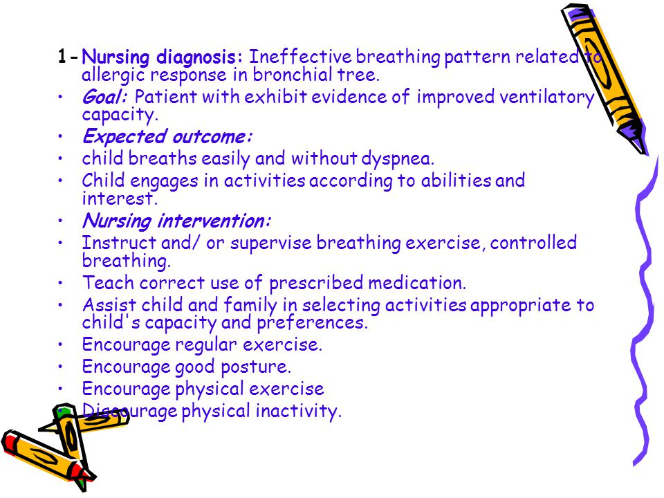 1- Nursing diagnosis: Ineffective breathing pattern related to allergic response in bronchial tree.