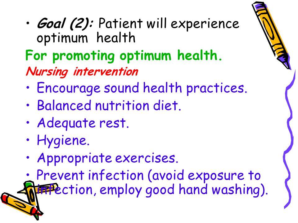Goal (2): Patient will experience optimum health