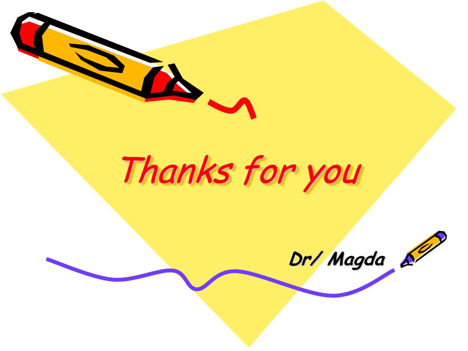 Thanks for you Dr/ Magda