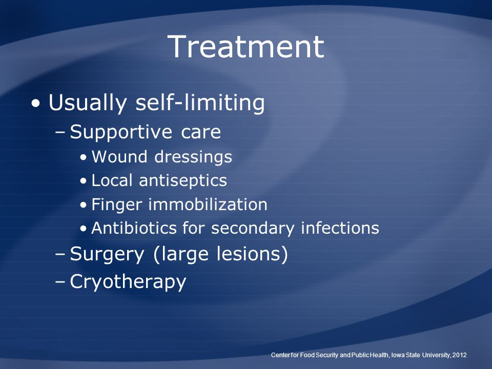 Treatment Usually self-limiting Supportive care