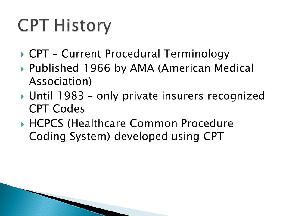 CPT History CPT – Current Procedural Terminology