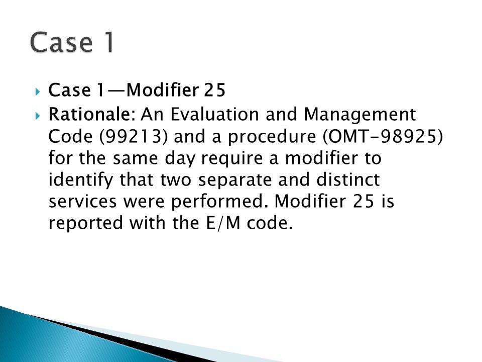 Case 1 Case 1—Modifier 25.
