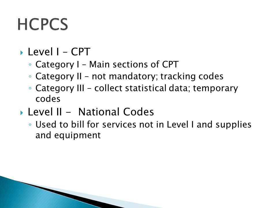 HCPCS Level I – CPT Level II - National Codes