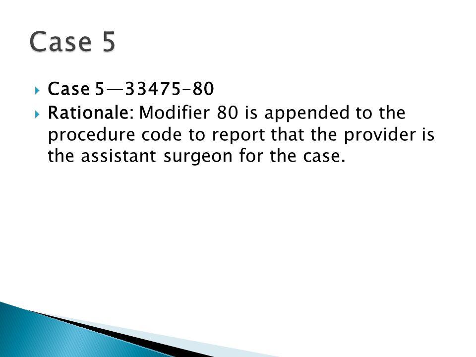 Case 5 Case 5—33475-80.