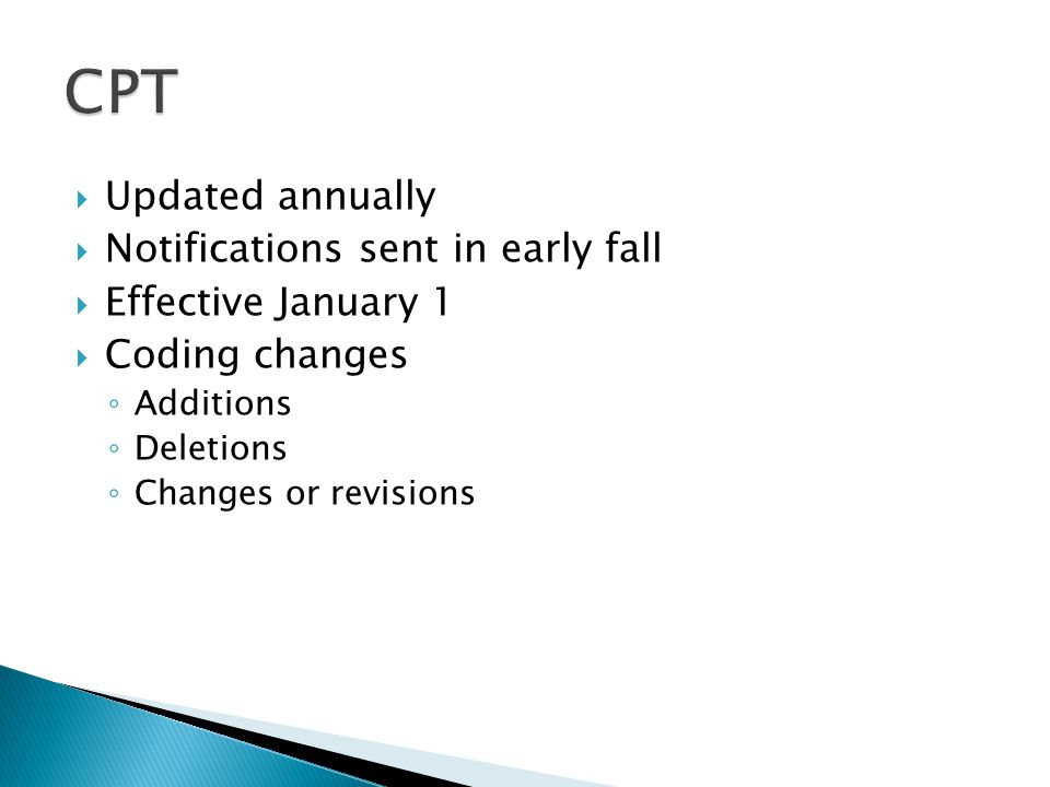 CPT Updated annually Notifications sent in early fall