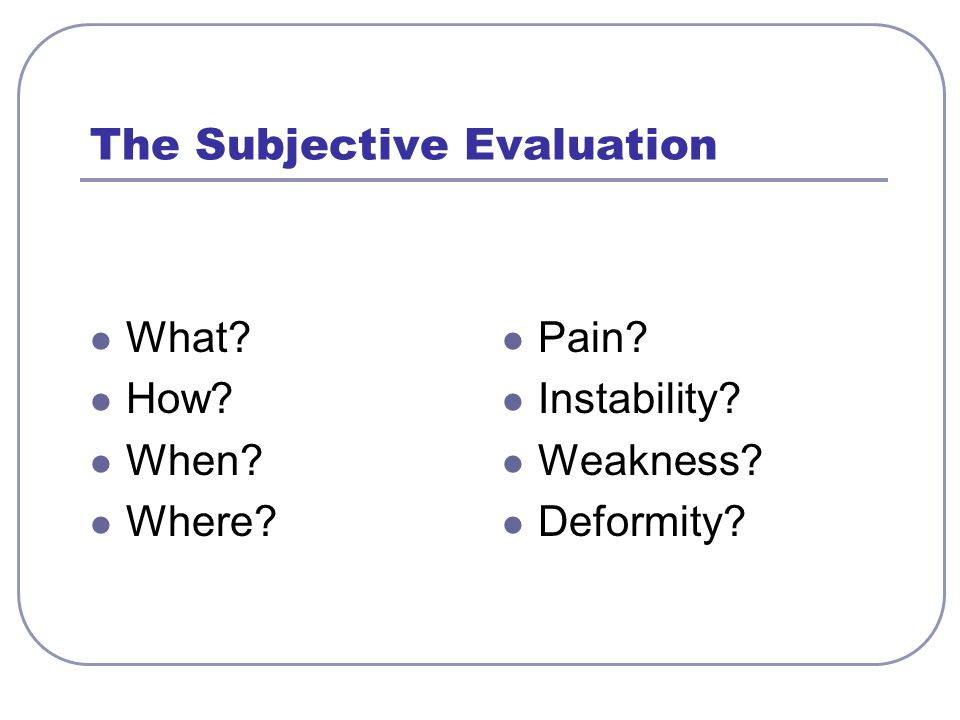 The Subjective Evaluation