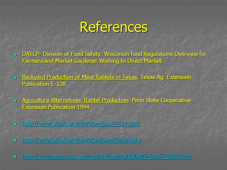 References DATCP- Division of Food Safety: Wisconsin food Regulations Overview for Farmers and Market Gardener Wishing to Direct Market.