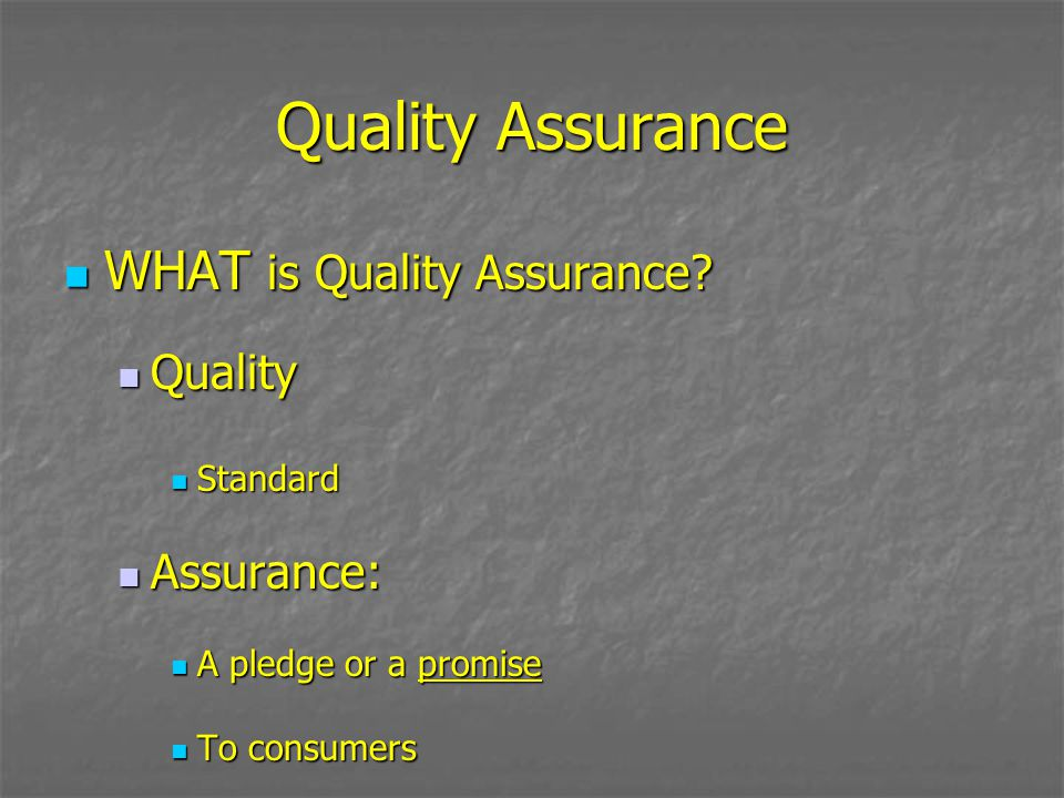 Quality Assurance WHAT is Quality Assurance Quality Assurance: