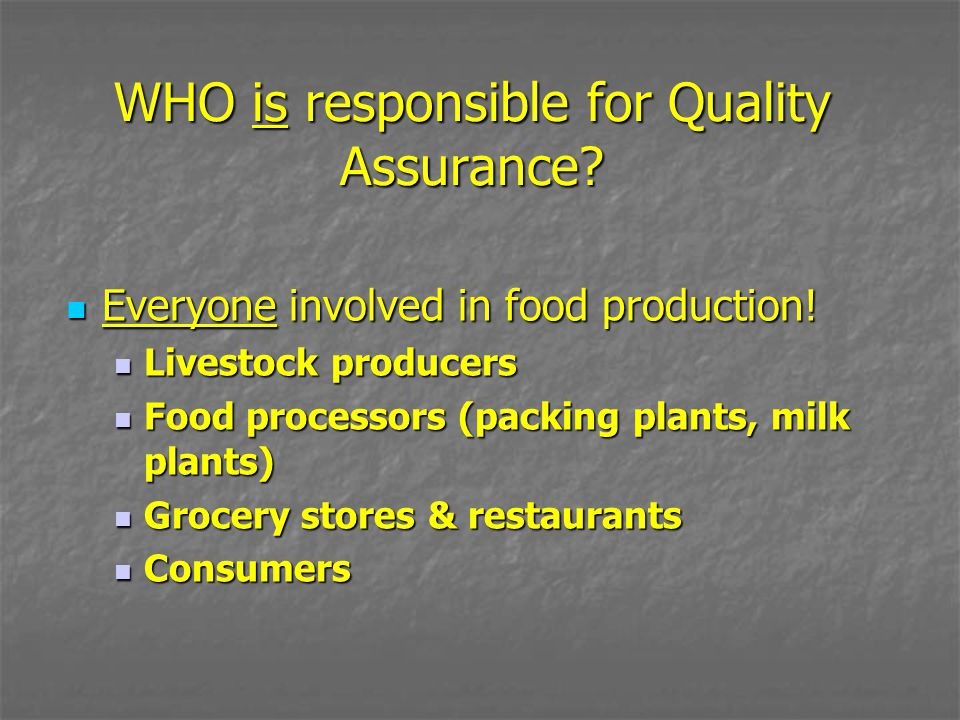 WHO is responsible for Quality Assurance