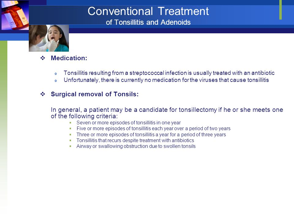 Conventional Treatment of Tonsillitis and Adenoids