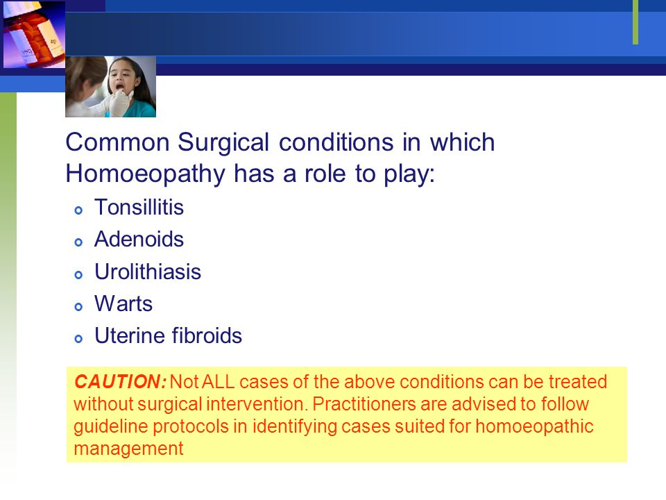 Common Surgical conditions in which Homoeopathy has a role to play: