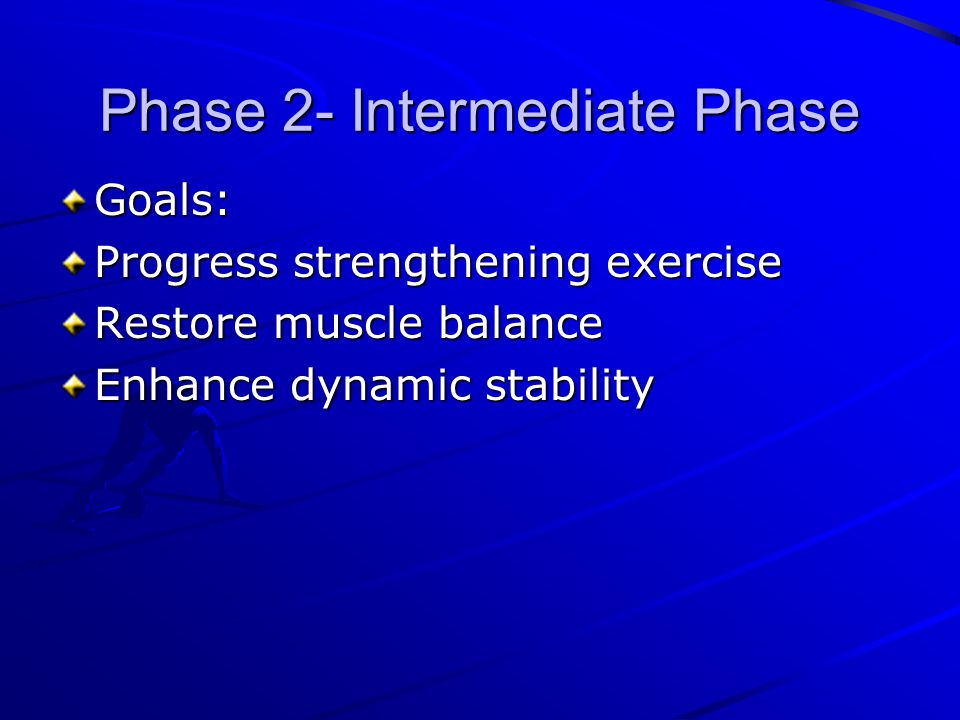 Phase 2- Intermediate Phase