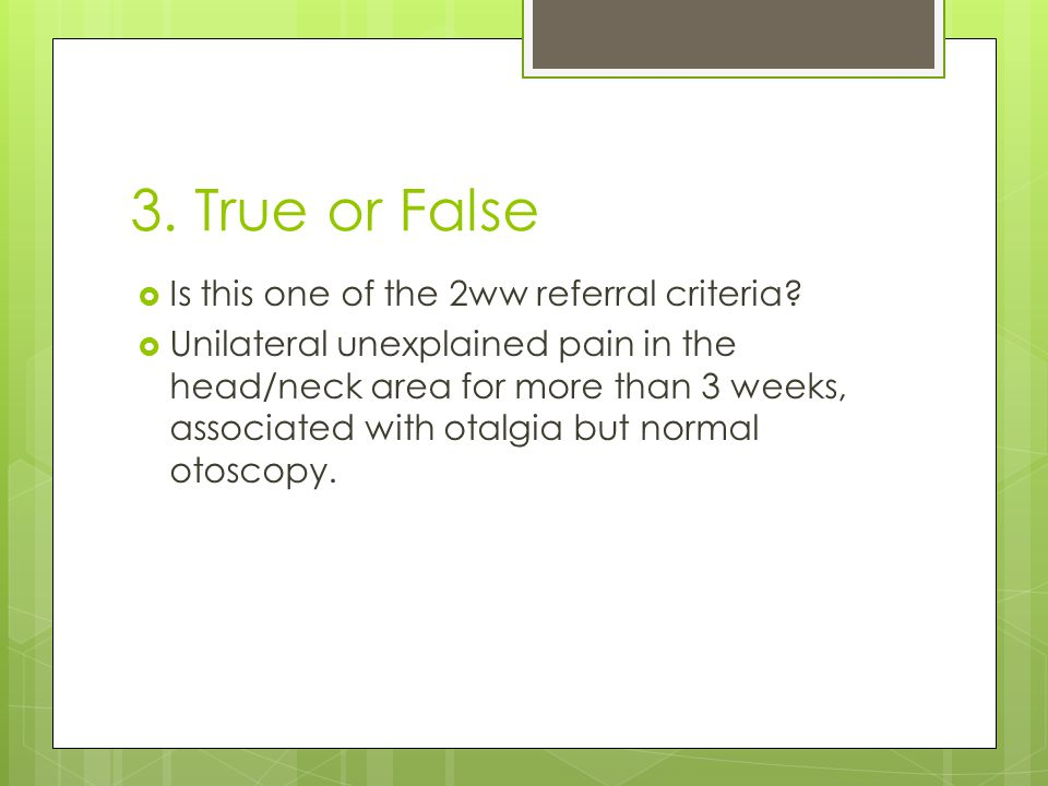 3. True or False Is this one of the 2ww referral criteria