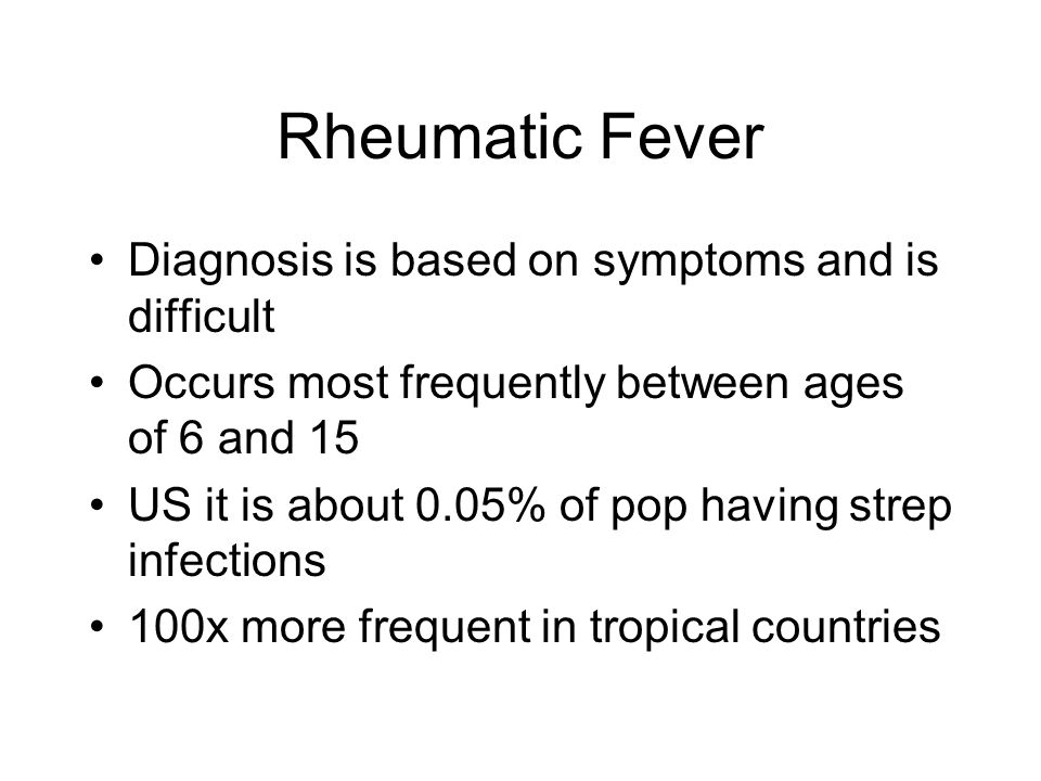Rheumatic Fever Diagnosis is based on symptoms and is difficult