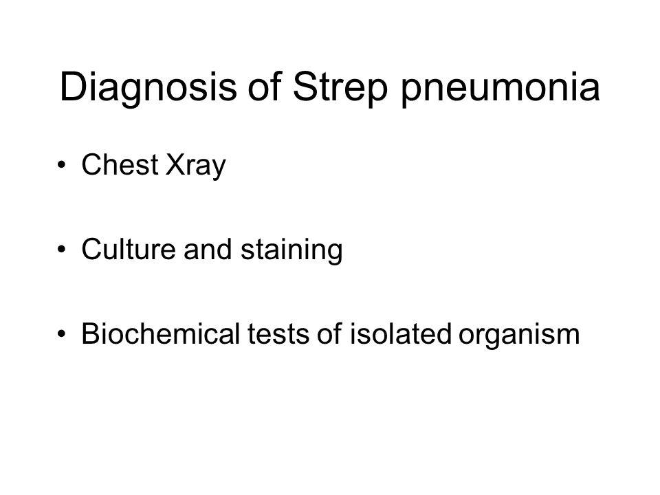 Diagnosis of Strep pneumonia