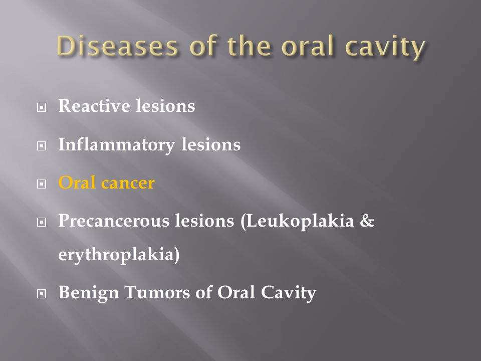 Diseases of the oral cavity
