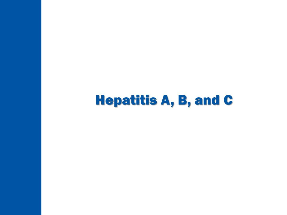 Hepatitis A, B, and C
