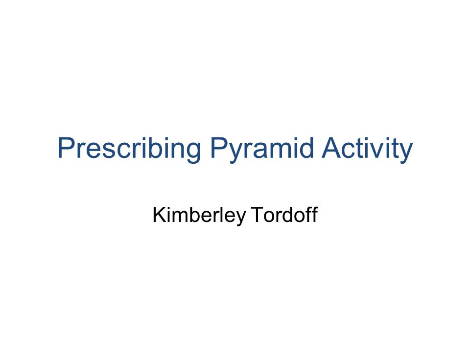 Prescribing Pyramid Activity