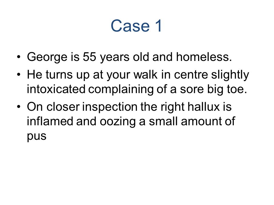 Case 1 George is 55 years old and homeless.