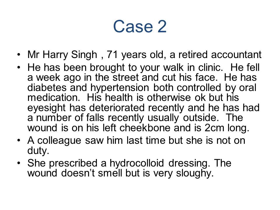 Case 2 Mr Harry Singh , 71 years old, a retired accountant