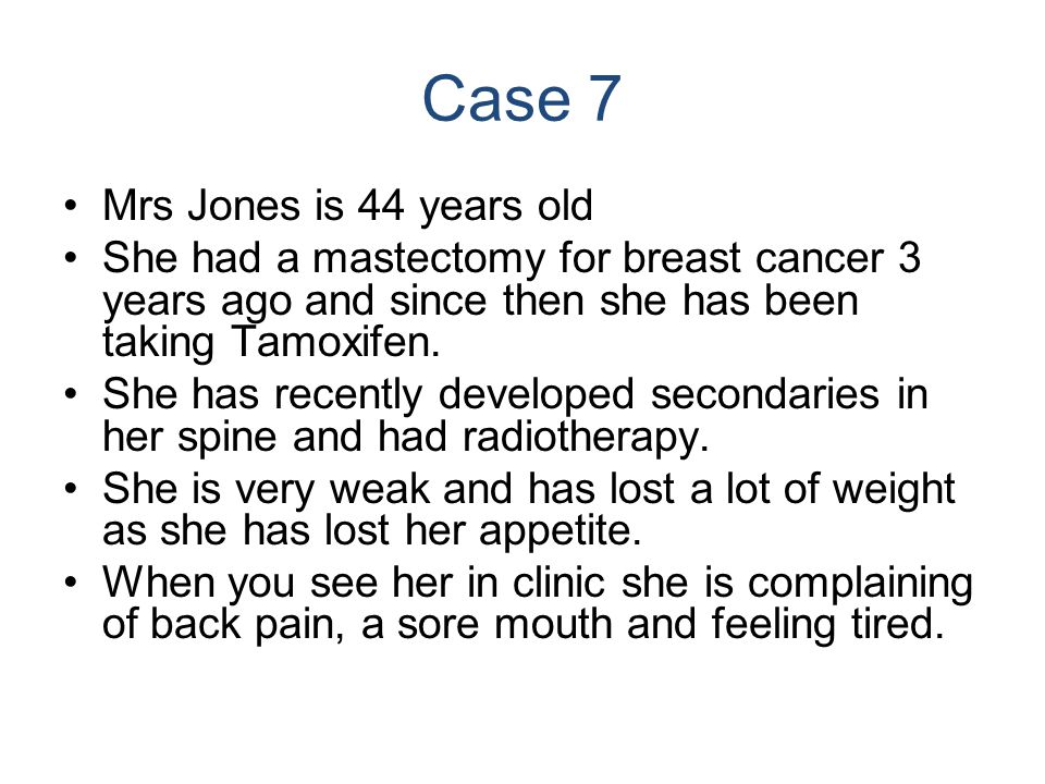 Case 7 Mrs Jones is 44 years old