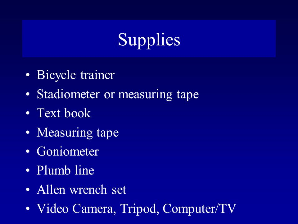 Supplies Bicycle trainer Stadiometer or measuring tape Text book