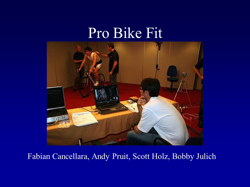 Pro Bike Fit Fabian Cancellara, Andy Pruit, Scott Holz, Bobby Julich