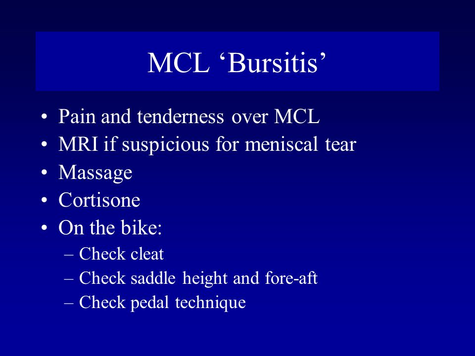 MCL 'Bursitis' Pain and tenderness over MCL