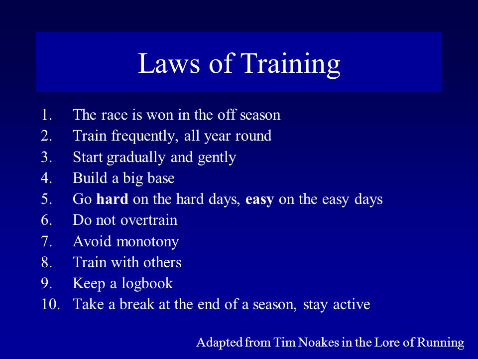 Laws of Training The race is won in the off season