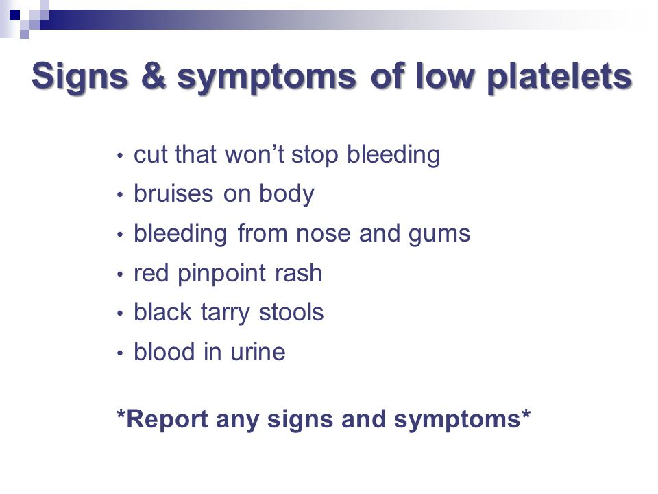 Signs & symptoms of low platelets