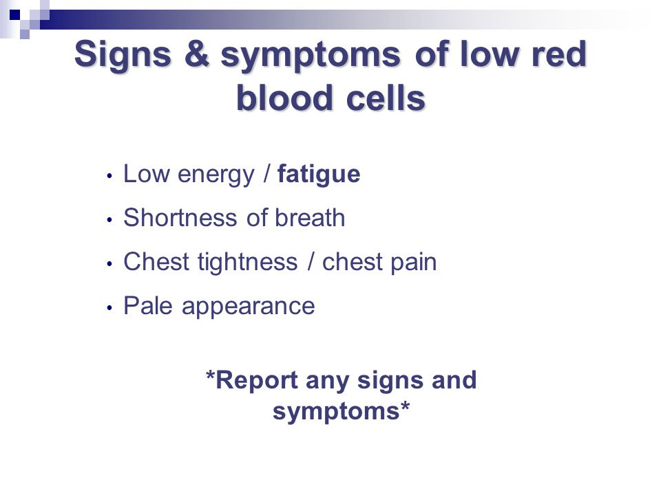 Signs & symptoms of low red blood cells