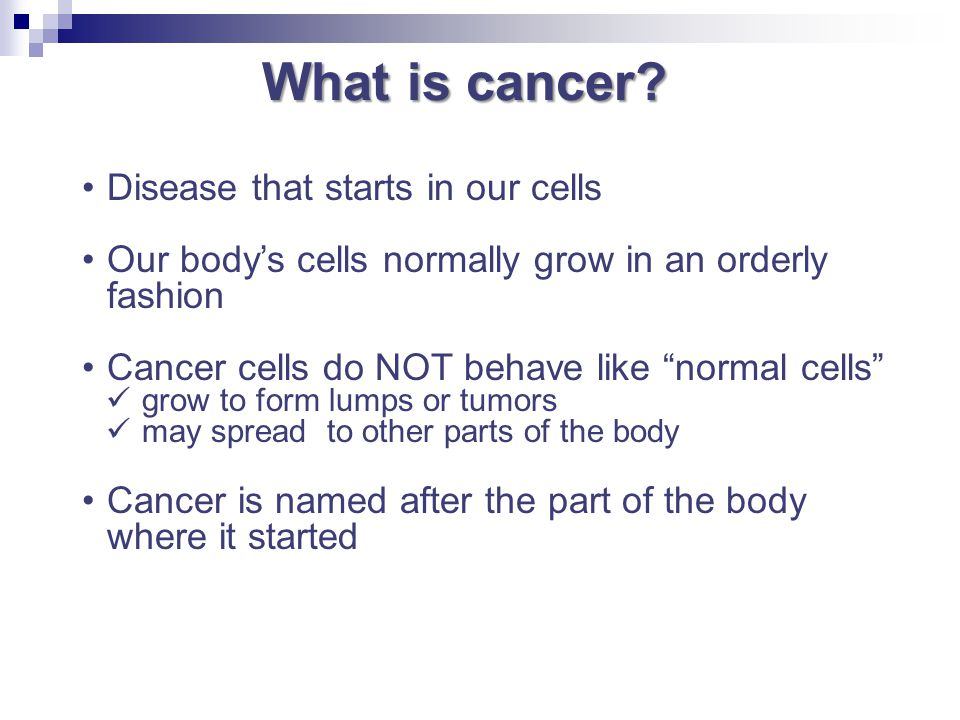 What is cancer Disease that starts in our cells