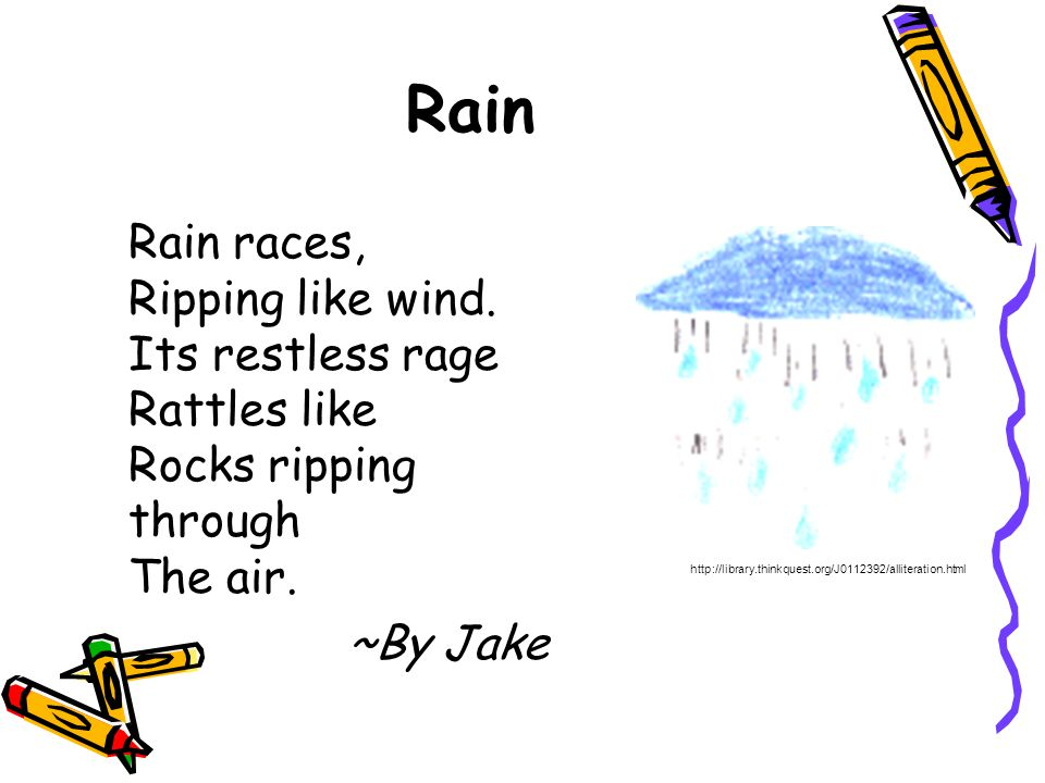 Rain Rain races, Ripping like wind. Its restless rage Rattles like Rocks ripping through The air. ~By Jake