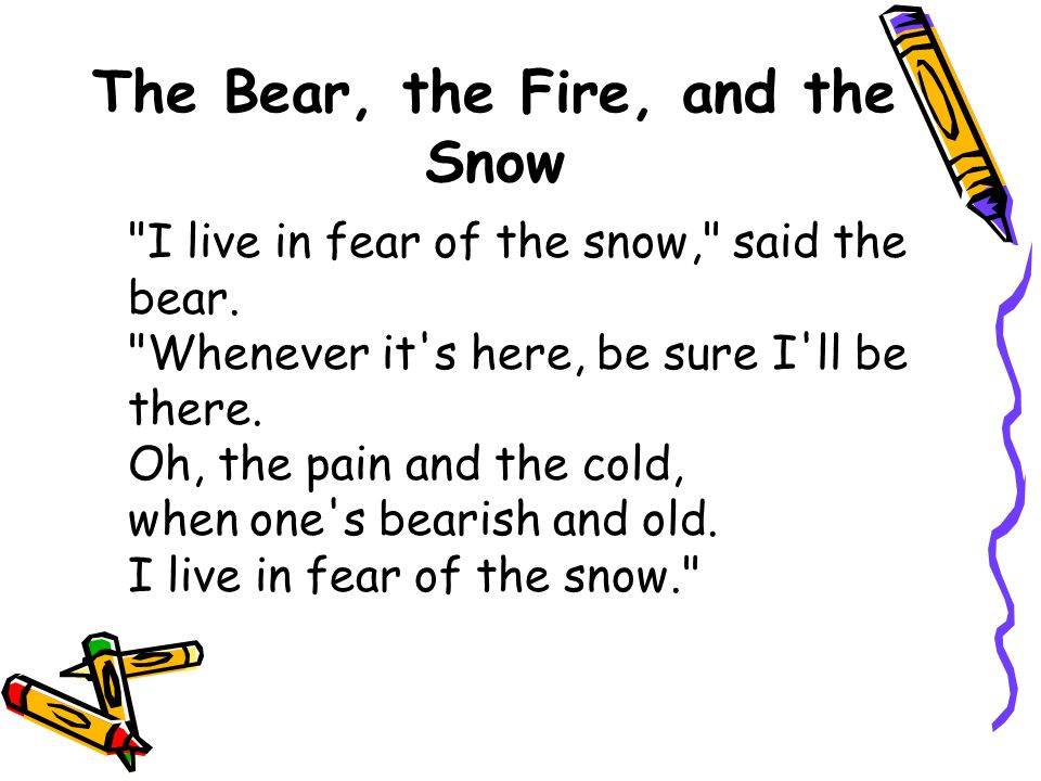 The Bear, the Fire, and the Snow