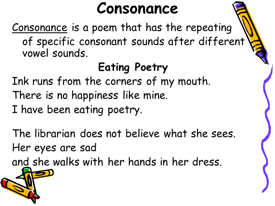 Consonance Consonance is a poem that has the repeating