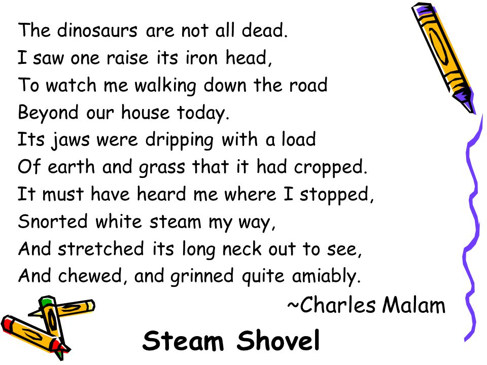 Steam Shovel ~Charles Malam The dinosaurs are not all dead.