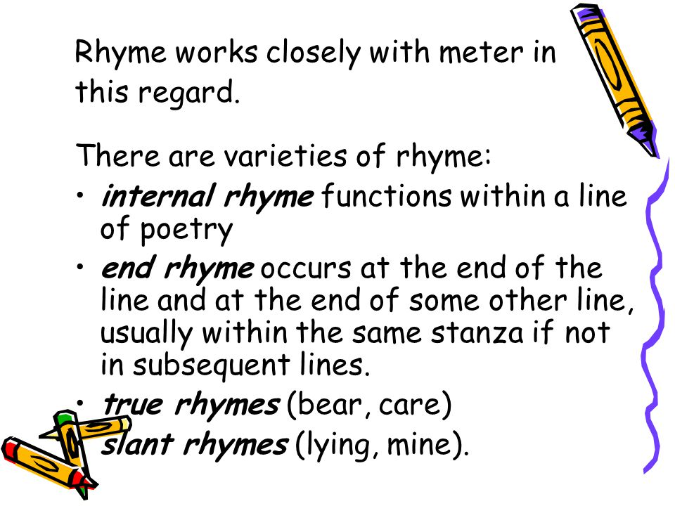Rhyme works closely with meter in