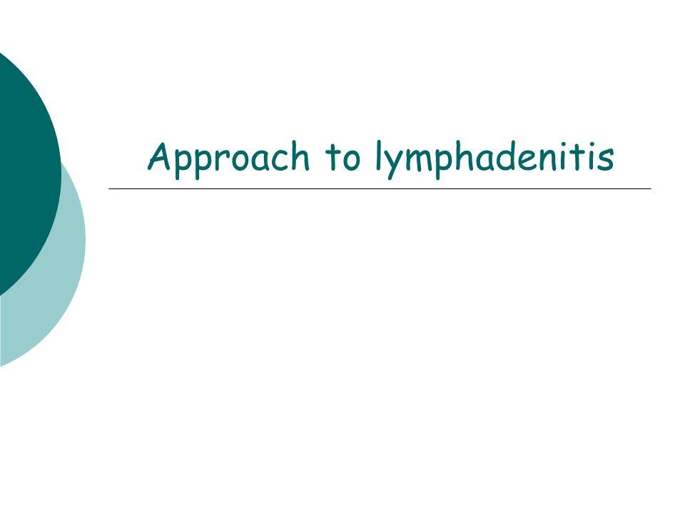 Approach to lymphadenitis