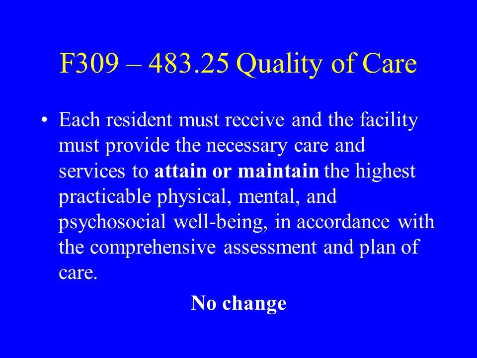 F309 – 483.25 Quality of Care