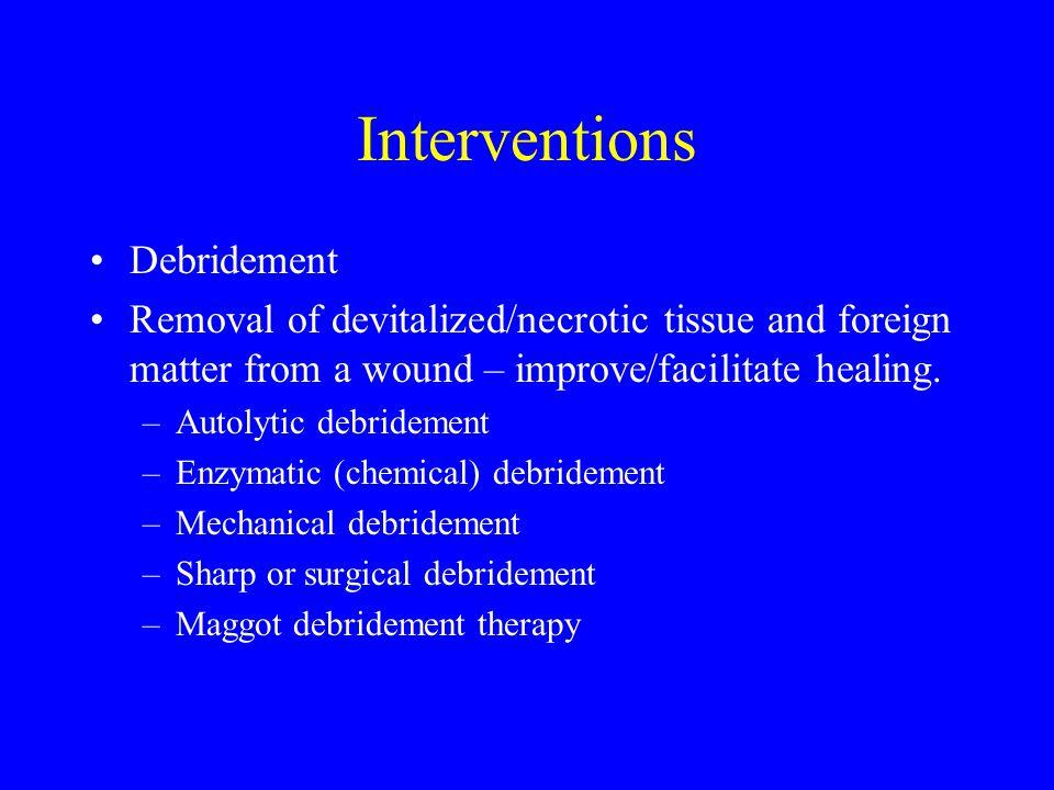Interventions Debridement