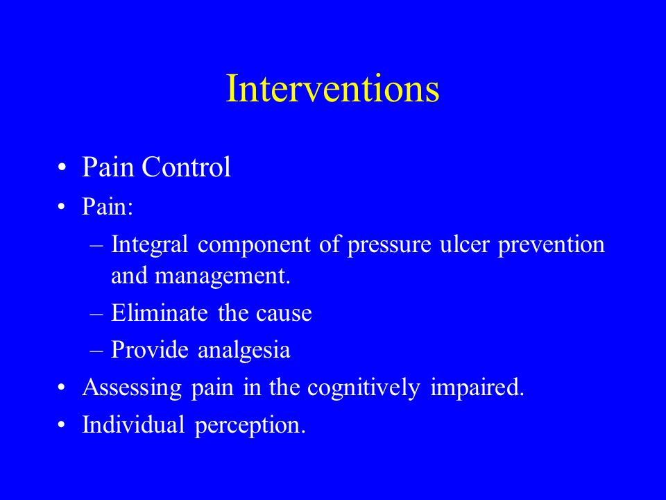 Interventions Pain Control Pain: