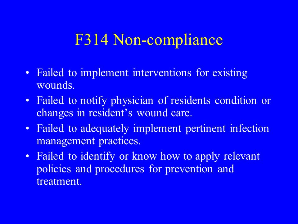 F314 Non-compliance Failed to implement interventions for existing wounds.