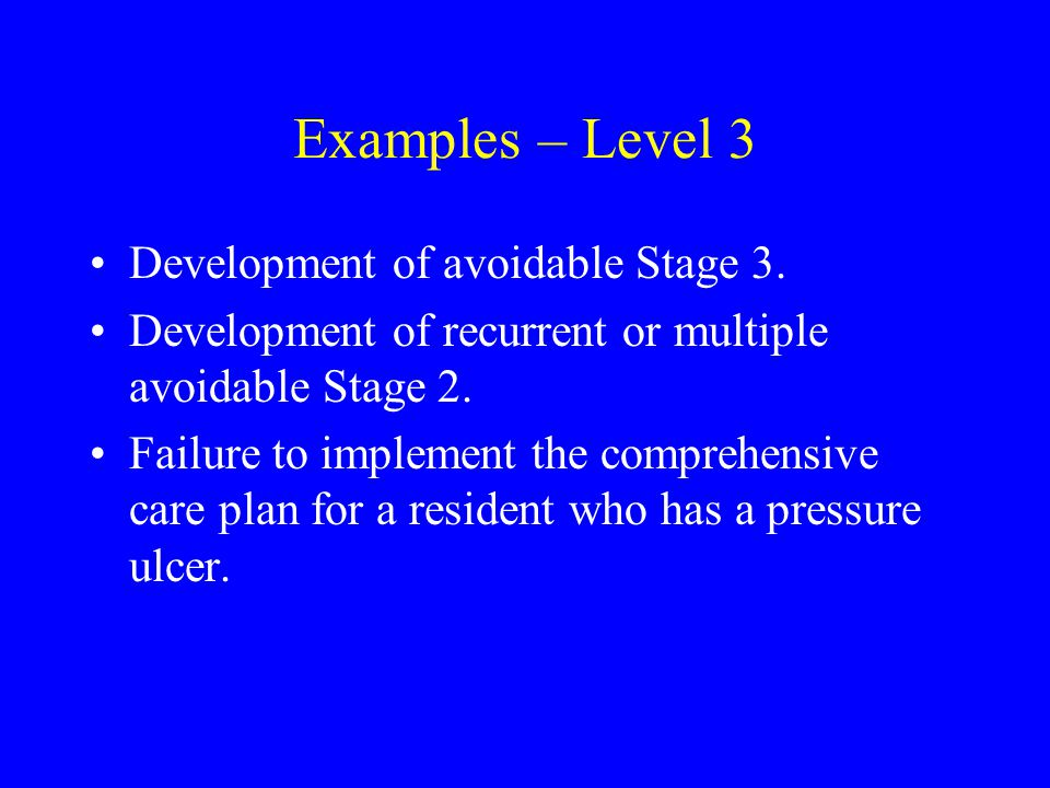 Examples – Level 3 Development of avoidable Stage 3.