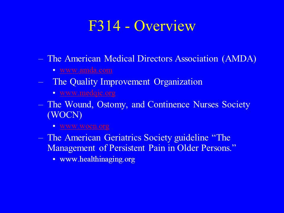 F314 - Overview The American Medical Directors Association (AMDA)